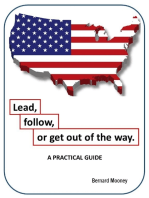 Lead, Follow or Get Out of the Way - A Practical Guide