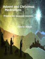 Advent and Christmas Meditations, Praying the Seasonal Gospels