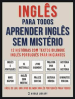 Inglês Para todos - Aprender Inglês Sem Mistério (Vol 1)