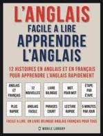 L'Anglais facile a lire - Apprendre l'anglais (Vol 1)