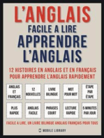 L'Anglais facile a lire - Apprendre l'anglais (Vol 1): 12 histoires en anglais et en français pour apprendre l'anglais rapidement