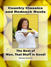 Country Classics and Redneck Roots: The Best of Man, That Stuff is Good!