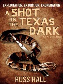 A Shot in the Texas Dark: An Al Quinn Novel, #4