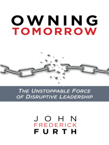 Owning Tomorrow: The Unstoppable Force of Disruptive Leadership