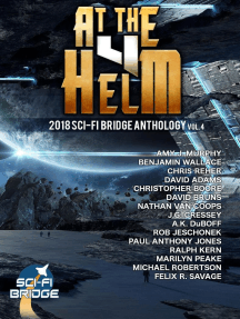 At the Helm: Volume 4: A Sci-Fi Bridge Anthology: At The Helm, #4
