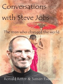 Conversations with Steve Jobs The man who changed the world