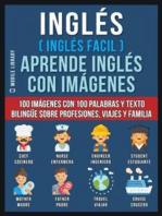 Inglés ( Inglés Facil ) Aprende Inglés con Imágenes (Vol 1)