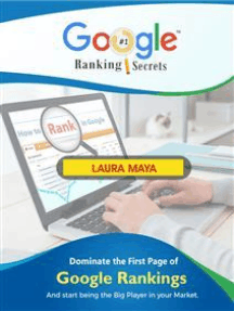 Google Ranking Secrets: Dominate the First Page of Google Rankings