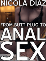 From Butt Plug To Anal Sex