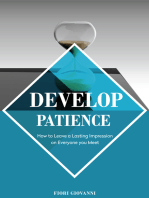 Develop Patience