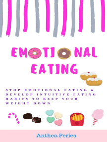 Emotional Eating: Stop Emotional Eating & Develop Intuitive Eating Habits to Keep Your Weight Down: Eating Disorders