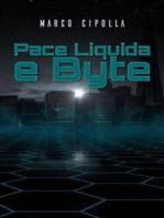 Pace Liquida e Byte