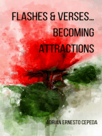 Flashes & Verses...Becoming Attractions