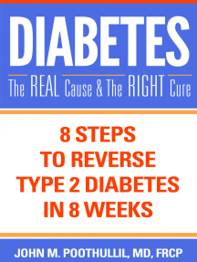 Diabetes: The Real Cause and The Right Cure: 8 Steps to Reverse Type 2 Diabetes in 8 Weeks