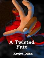 A Twisted Fate