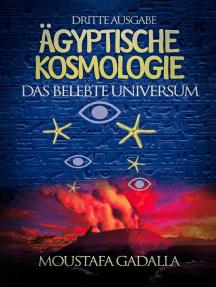 Ägyptische Kosmologie Das belebte Universum