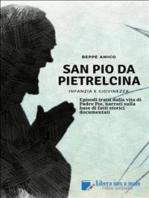 SAN PIO DA PIETRELCINA - Infanzia e giovinezza