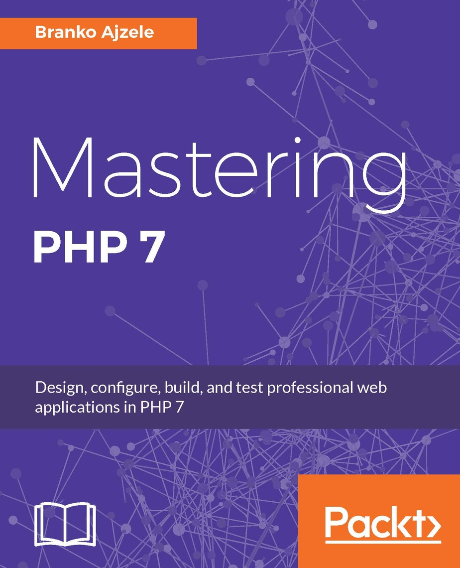 Mastering PHP 7 by Branko Ajzele - Read Online