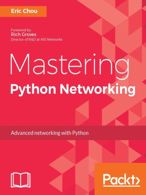 Mastering Python Networking by Eric Chou - Read Online