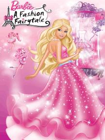 Barbie: A Fashion Fairytale (Barbie)