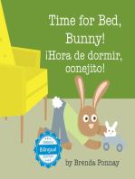 Time for Bed, Bunny / ¡Hora de dormir, conejito!
