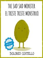 The Sad, Sad Monster / El triste triste monstruo