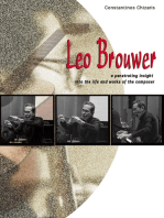 Leo Brouwer a Penetrating Insight Into the Life and Works of the Composer