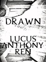 Drawn