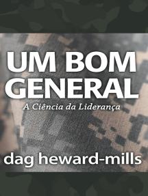 Um Bom General (A Ciência da Liderança)