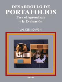 Desarrollo de portafolios: Para el aprendizaje y la evaluación