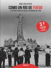 Como un río de fuego: La persecución religiosa en Madrid en 1936