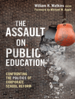 The Assault on Public Education: Confronting the Politics of Corporate School Reform.