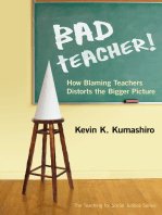 Bad Teacher! How Blaming Teachers Distorts the Bigger Picture