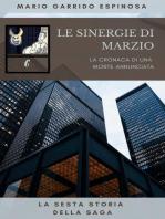 Le sinergie di Marzio - La cronaca di una morte annunciata - La sesta storia della saga