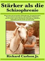 Stärker als die Schizophrenie