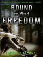 Bound to Find Freedom