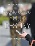 How to Control Your Destiny