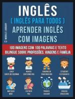Inglês ( Inglês Para Todos ) Aprender Inglês Com Imagens (Vol 1)