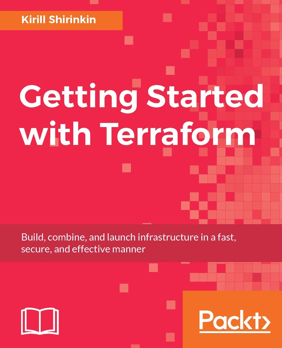 Getting Started with Terraform by Kirill Shirinkin - Read Online