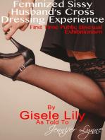 Feminized Sissy Husband's Cross Dressing Experience