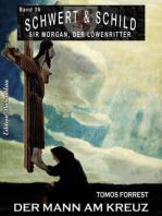 Schwert und Schild – Sir Morgan, der Löwenritter Band 36