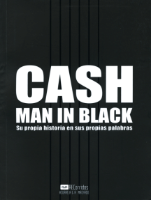 Cash - Man in Black: Su propia historia en sus propias palabras