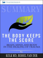 Summary of The Body Keeps the Score: Brain, Mind, and Body in the Healing of Trauma by Bessel van der Kolk MD