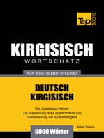 Wortschatz Deutsch-Kirgisisch für das Selbststudium
