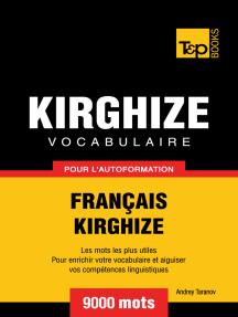 Vocabulaire Français-Kirghize pour l'autoformation: 9000 mots
