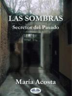 Las Sombras: Secretos del Pasado