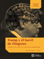 Trump y el barril de Diógenes: América en crisis y la crisis de la modernidad