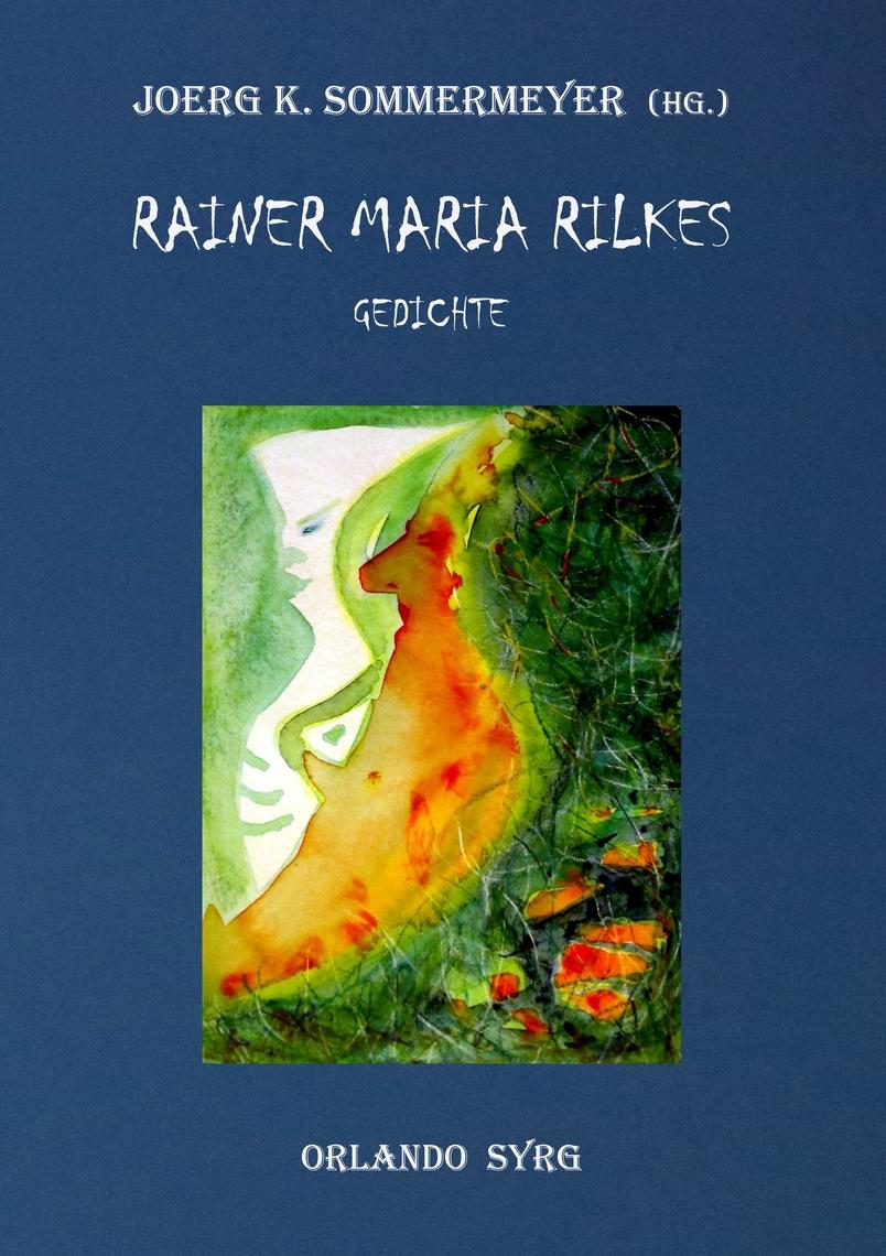 Rainer Maria Rilkes Gedichte By Rainer Maria Rilke Read Online