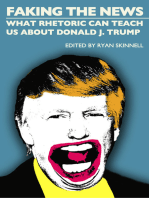 Faking the News: What Rhetoric Can Teach Us About Donald J. Trump