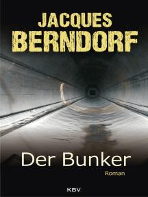 Der Bunker: Roman